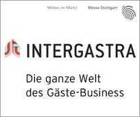 INTERGASTRA Stuttgart - Die ganze Welt des Gäste-Business - Dynamik, Innovation, Vorsprung umfassendes Angebot und Treffpunkt für die gastgebenden Branchen